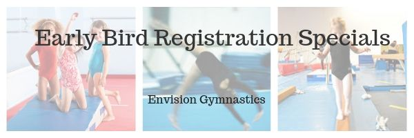 Early Bird Registration - Envision Gymnastics